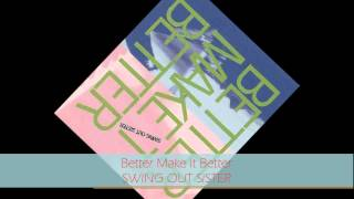 Swing Out Sister - BETTER MAKE IT BETTER (Unplugged Version)