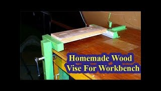 Building Homemade Wood Vise For Workbench