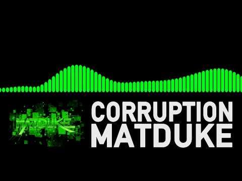 Matduke - Corruption [Dubstep]