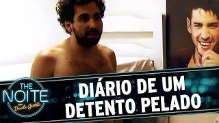 The Noite (21/06/16) - Diário de um detento pelado