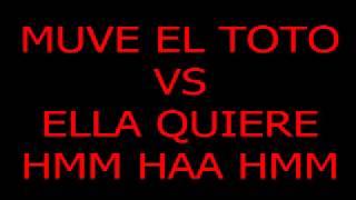 MUEVE EL TOTO VS ELLA QUIERE HMM HAA HMM DJ SANTY MIX