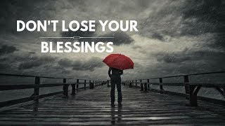 Dont Lose Your Blessings | Mufti Menk