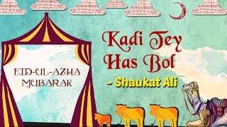 Download Eid Special | Kadi Tey Has Bol | Eid ul Azha 2016 | Shaukat Ali Songs 3Gp Mp4