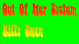 Out Of Her System - Billy Swan