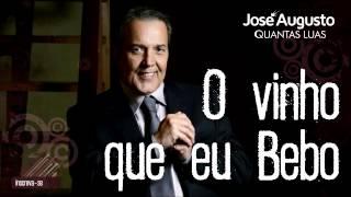 José Augusto - O Vinho Que Eu Bebo (Quantas Luas)