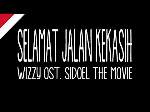 Download Wizzy - Selamat Jalan Kekasih (Lirik) ost. SiDoel The Movie free
