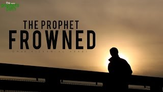 The Prophet Frowned At The Man