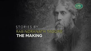 Stories By Rabindranath Tagore - The Making