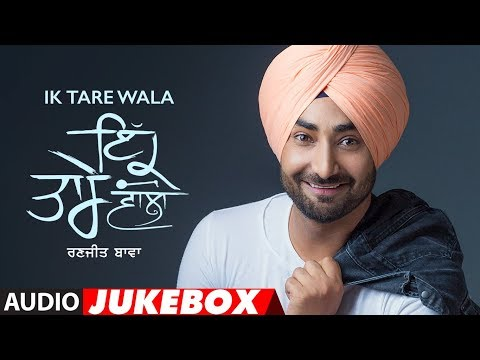 Xxx Mp4 Ranjit Bawa Ik Tare Wala Full Album Jukebox Latest Punjabi Songs 2018 T Series 3gp Sex