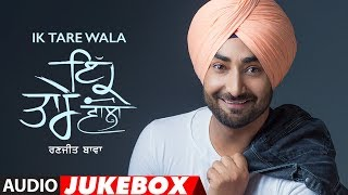 Ranjit Bawa: Ik Tare Wala (Full Album Jukebox) | Latest Punjabi Songs 2018 | T-Series