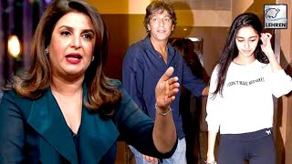 Farah Khan INSULTS Chunky Pandey's Daughter Ananya | LehrenTV