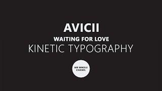 Avicii - Waiting For Love Lyrics - Kinetic Typography