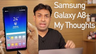 Samsung Galaxy A8+ FAQ and My Thoughts - Value for Money?