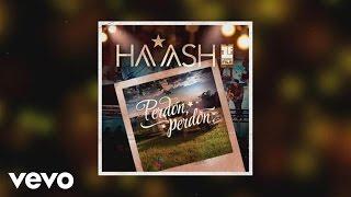 HA-ASH - Perdón, Perdón (Audio)