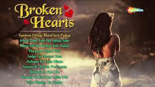 BROKEN HEARTS SONGS - तुम्हे दिल्लगी - मेरा दर्द तुम ना - सांसो की माला - सादगी - बेवफा से भी