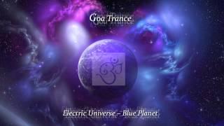 Goa Psy Trance_ [Electric Universe] - Blue Planet