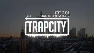Grandtheft & Keys N Krates - Keep It 100