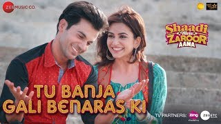 Tu Banja Gali Benaras Ki | Shaadi Mein Zaroor Aana | Rajkummar Rao & Kriti Kharbanda | Asit Tripathy