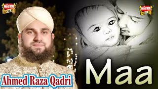 Hafiz Ahmed Raza Qadri - Maa - Heart Touching Kalaam