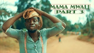 Mama Mwali Part 3 FINAL (Madebe Lidai, Koreta Mkemangwa)