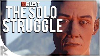 The Solo Struggle - Rust Solo Survival #7