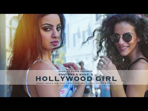 Download HOLLYWOOD GIRL Full Video Song | NEW SONG 2016 | Shar.S, Ravi RBS, Don Jaan | T-Series