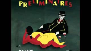 Iggy Pop - Préliminaires - Full Album - [2009]