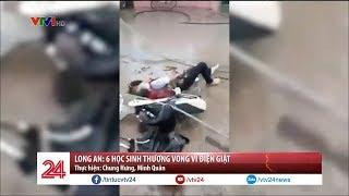 Long An: 6 học sinh thương vong vì điện giật | VTV24