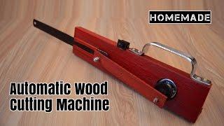 How to Make a Automatic Wood Cutting Machine - Homemade