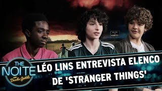 Léo Lins entrevista elenco de 'Stranger Things' | The Noite (20/10/17)
