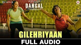 Gilehriyaan - Full Audio | Dangal | Aamir Khan | Pritam | Amitabh Bhattacharya | Jonita Gandhi