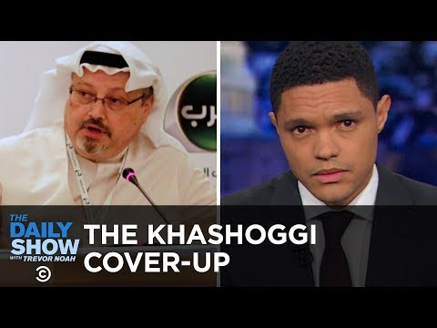 Saudi Arabia's Shifting Story About Jamal Khashoggi's Disappearance | The Daily Show