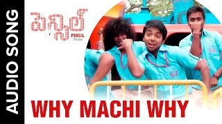 Why Machi Why | Full Audio Song | Pencil Telugu Movie