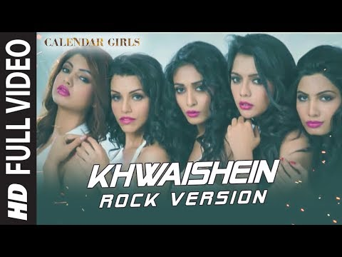 Calendar Girls: Khwaishein (Rock Version) FULL VIDEO Song | Arijit Singh, Armaan Malik | T-Series