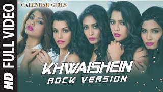Calendar Girls: Khwaishein (Rock Version) FULL VIDEO Song | Arijit Singh, Armaan Malik | T-Series