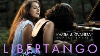 khatia + gvantsa buniatishvili - astor piazzolla: libertango