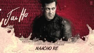 Jai Ho : Naacho Re : Full Song | Salman Khan, Tabu