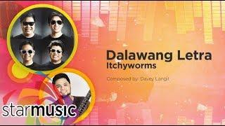 Itchyworms - Dalawang Letra (Audio) 🎵   Himig Handog 2016