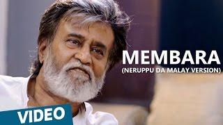 Kabali Malay Songs | Membara Song (Neruppu Da) | Rajinikanth | Pa Ranjith | Santhosh Narayanan