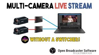 Multi-Camera Live Stream on a Computer with OBS