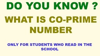 DO YOU KNOW? WHAT ARE CO- PRIME NUMBERS. HINDI/ENGLISH