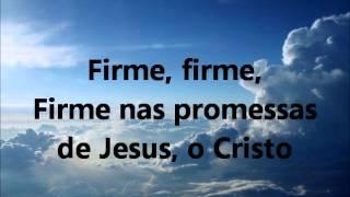 Firme Nas Promessas De Jesus - Hino da Harpa 107 - (playback legendado)