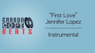 First Love - Instrumental / Karaoke (In The Style Of Jennifer Lopez)
