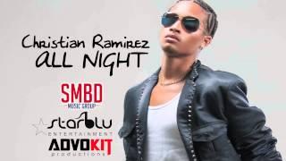 Christian Ramirez - All Night (AUDIO) #SMBD