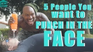 5 People You Want To Punch In The Face 2