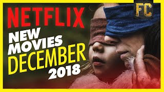 New on Netflix December 2018 | Best Movies on Netflix Right Now | Flick Connection