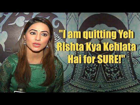 Hina Khan aka Akshara Confirms Quitting Yeh Rishta Kya Kehlata Hai  - Watch Video