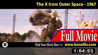 Watch: The X from Outer Space (1967) Full Movie Online
