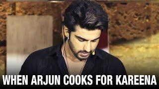 Arjun Cooks Food For Kareena Kapoor