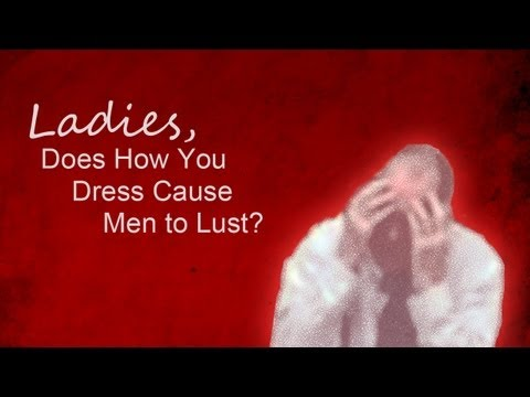 Ladies Does How You Dress Cause Men to Lust Al Martin